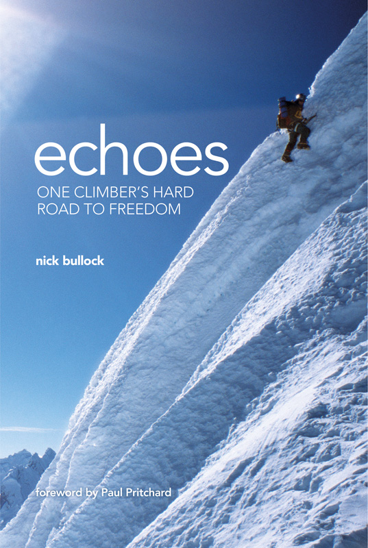 Echoes front cover. Nick Bullock downclimbing the North Face of Quitaraju, Peru, after making the first ascent of the Central B, 226 kb